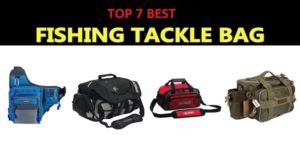 Best Tackle Bag For Saltwater 2019 – Complete Reviews with Comparison