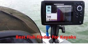 Best Fish Finders for kayaks |Best Fish Finder for kayak