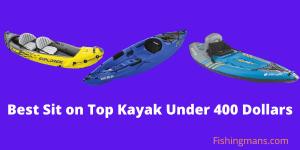 Best Sit on Top Kayak Under 400