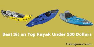 Best Sit on Top Kayak Under 500 Dollars